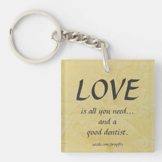 Love And A Good Dentist Double-Sided Square Acrylic Key Ring