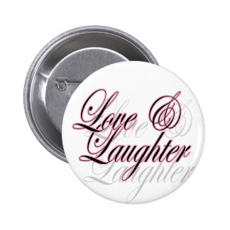 Love and laughter button