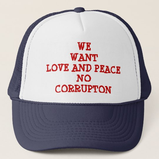 LOVE AND PEACE NO CORRUPTION CAP