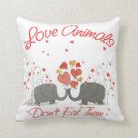 Love Animals Dont Eat Them Pillows
