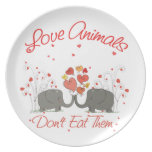 Love Animals Dont Eat Them Plates