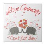 Love Animals Dont Eat Them Tile