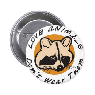 Love Animals Don't Wear Them Buttons