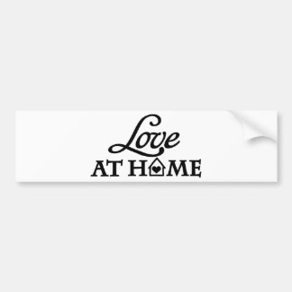 Love at home bumper stickers