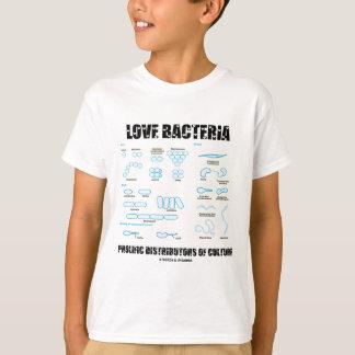 Love Bacteria Prolific Distributors Of Culture T-Shirt