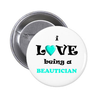 Love Being Beautican 6 Cm Round Badge
