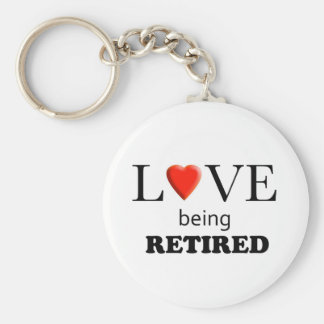 Love Being Retired Basic Round Button Key Ring