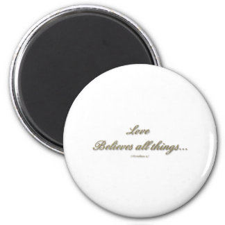 """Love believes all things"" ( 1 Corinthians 13 ) 6 Cm Round Magnet"