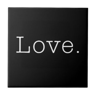 Love. Black And White Love Quote Template Tile