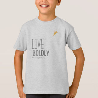 Love Boldly T-Shirt Poetry | All Ages T-Shirt