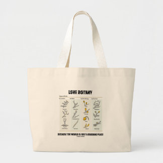 Love Botany Because The World Is Just A Budding Jumbo Tote Bag