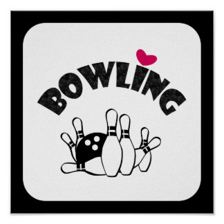 Love Bowling -  B&W Bowling Pins and Ball Poster