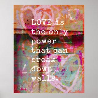 Love Breaks Down Walls   Inspirational Poster
