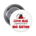 Love Bug Big Sister T-shirt Pinback Buttons
