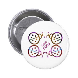 Love BUGS 6 Cm Round Badge