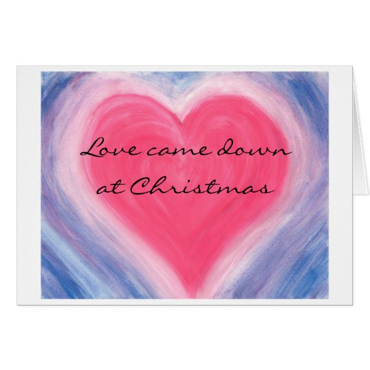 Love Came Down at Christmas Card