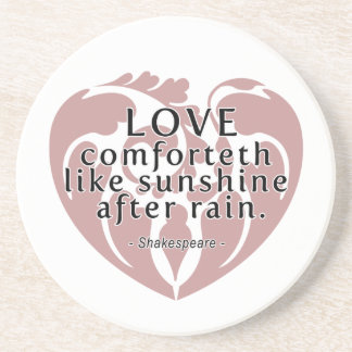 Love Comforteth Like Sunshine - Shakespeare Quote Coaster