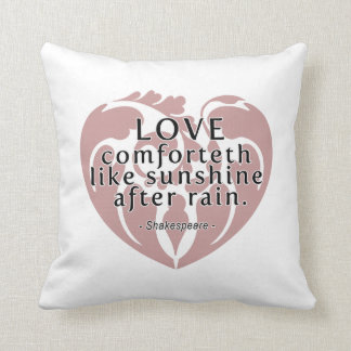 Love Comforteth Like Sunshine - Shakespeare Quote Cushion