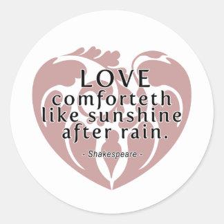 Love Comforteth Like Sunshine - Shakespeare Quote Round Sticker