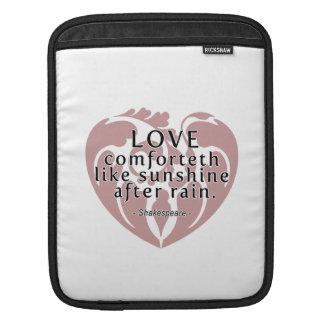 Love Comforteth Like Sunshine - Shakespeare Quote Sleeve For iPads