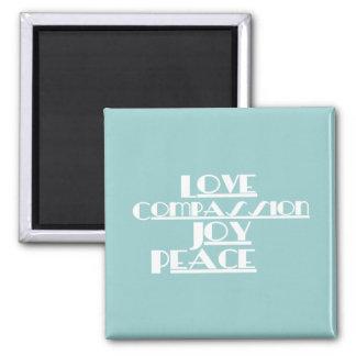 Love, Compassion, Joy, Peace Refrigerator Magnets