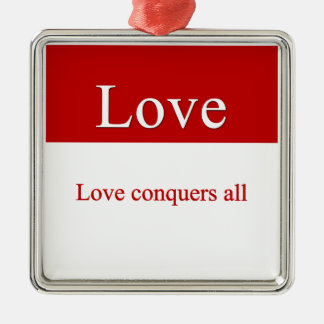 Love conquers all christmas ornament
