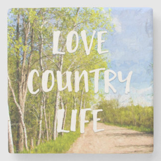 Love Country Life Dirt Road Stone Coaster