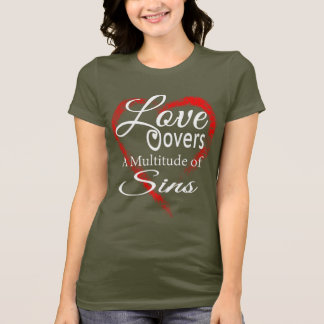 Love covers sins T-Shirt