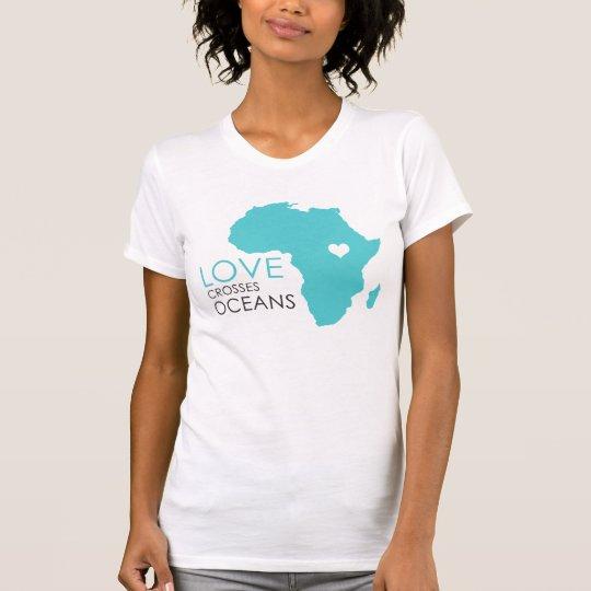 Love Crosses Oceans - Africa T-Shirt