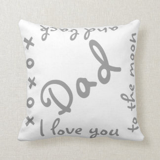 Love Dad to the moon and back Cushion