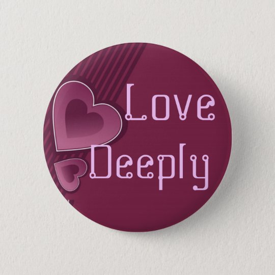 Love deeply button