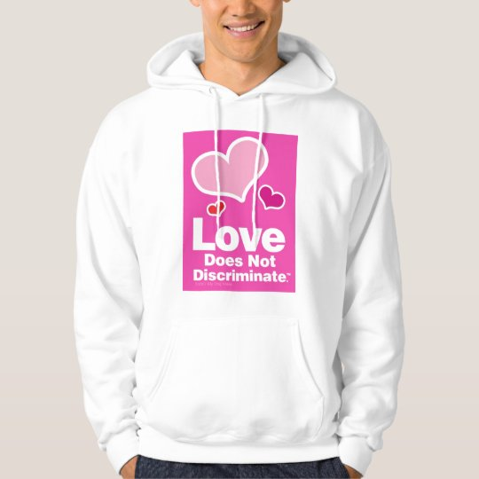 Love Does Not Discriminate White Hoodie