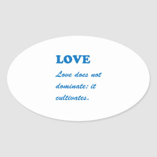 LOVE does not dominate LOVE CULTIVATES Template Sticker