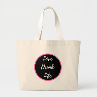 Love Drunk Life tote bag