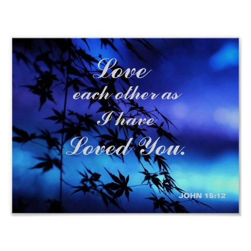 """""""LOVE EACH OTHER AS I HAVE LOVED YOU"""" POSTER"""