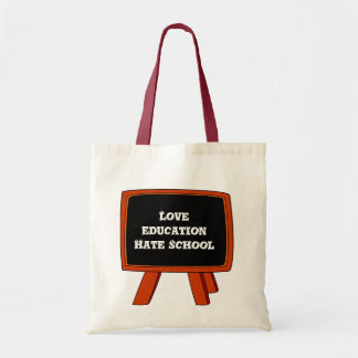 Love education, Hate School Tote Bag