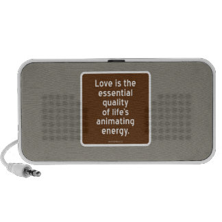 Love essential quality of life s animating energy laptop speakers