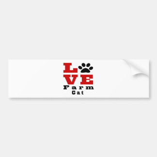 Love Farm Cat Designes Bumper Sticker