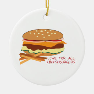 Love For All Cheeseburgers Christmas Ornament