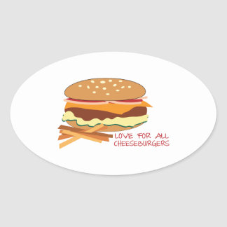 Love For All Cheeseburgers Oval Sticker