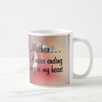 Love for My Mother: A Neverending Song in my Heart Basic White Mug
