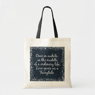 Love gives us a Fairytale Quote Bag