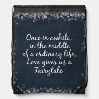 Love gives us a Fairytale Quote Drawstring Backpack