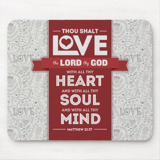 Love God Mousepad - Matthew 22:37 Bible Verse