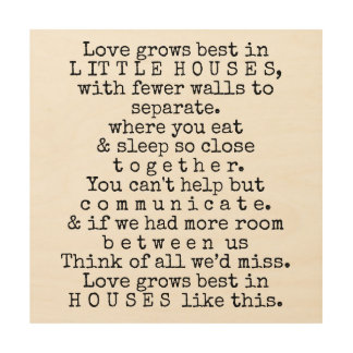 LOVE GROWS IN SMALL HOUSES WOOD WALL DECOR