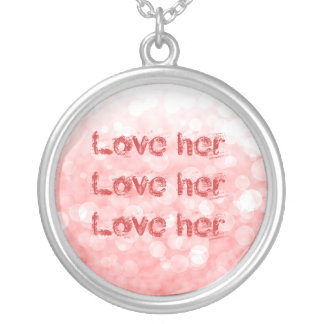 Love her! Love her! Love her! Personalized Necklace