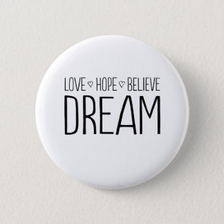 Love. Hope. Believe. Dream. 6 Cm Round Badge