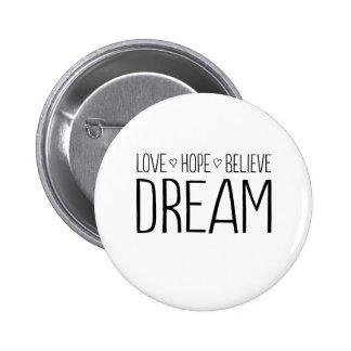 Love. Hope. Believe. Dream. 6 Cm Round Badge