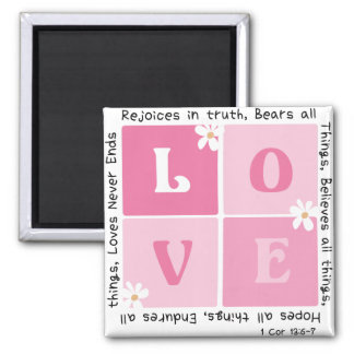 Love Is... 1 Cor 13:6-7 Square Magnet