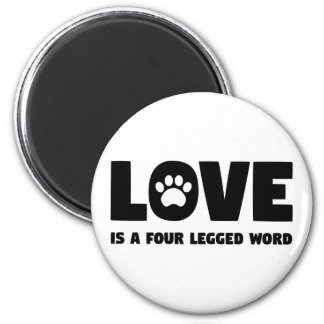 Love is a Four Legged Word Magnet